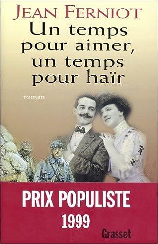 Epub Bud descargar ebook Un temps pour aimer, un temps pour hair: Roman (French Edition) 2246550114 by Jean Ferniot (Literatura española) PDF RTF DJVU