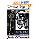 Bite the Bullet: A Short Tale of Terror (Land of Fright Book 33)