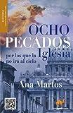 Ocho Pecados Por los Que la Iglesia No Ira Al Cielo... y No Pedira Perdon, Ana Martos Rubio, 8499673775