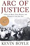 Front cover for the book Arc of Justice: A Saga of Race, Civil Rights, and Murder in the Jazz Age by Kevin Boyle