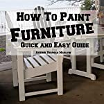 How to Paint Furniture: Quick & Easy Guide | Stephan Marlow