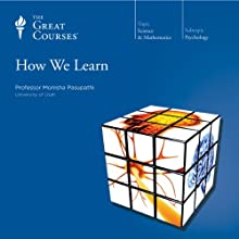 How We Learn Lecture Auteur(s) :  The Great Courses Narrateur(s) : Professor Monisha Pasupathi
