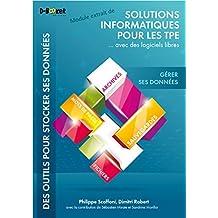 Gérer ses données - MODULE EXTRAIT DE Solutions informatiques pour les TPE ...avec des logiciels libres (French Edition)