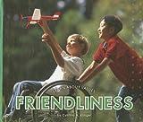 Friendliness, Cynthia A. Klingel and Cynthia Klingel, 1592966691