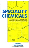 Speciality Chemicals : Innovations in Industrial Synthesis and Applications, , 185166646X