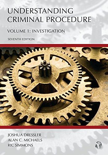 Understanding Criminal Procedure, Volume One: Investigation