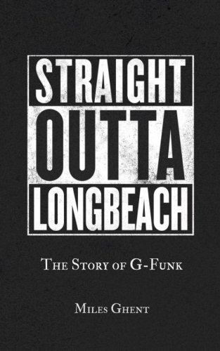 Straight Outta Long Beach: The Story of G-Funk for sale  Delivered anywhere in USA