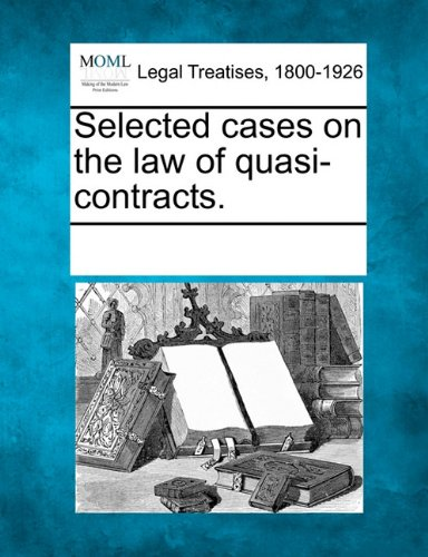 Download Selected cases on the law of quasi-contracts. pdf
