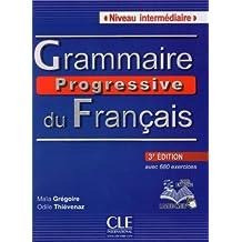 Grammaire progressive du français - Niveau intermédiaire: avec 680 exercices