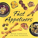 Fast Appetizers, Hugh Carpenter and Teri Sandison, 1580080499