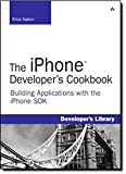 img - for The iPhone Developer s Cookbook: Building Applications with the iPhone SDK book / textbook / text book