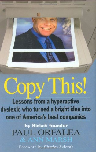 Download Copy This!: Lessons from a Hyperactive Dyslexic who Turned a Bright Idea Into One of America's Best Companies ebook