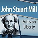 Mill's On Liberty Audiobook by John Stuart Mill Narrated by Ray Childs