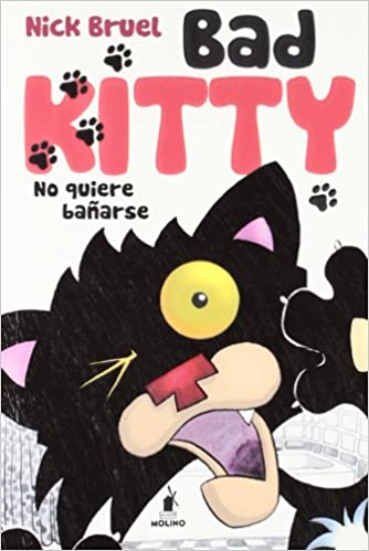 Bad kitty no quiere bañarse: NICK BRUEL: 9788427203266: Amazon.com: Books