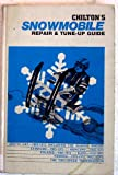 Chilton's Repair and Tune-up Guide for Snowmobiles : 1965-72, Chilton Automotive Editorial Staff, 0801957427