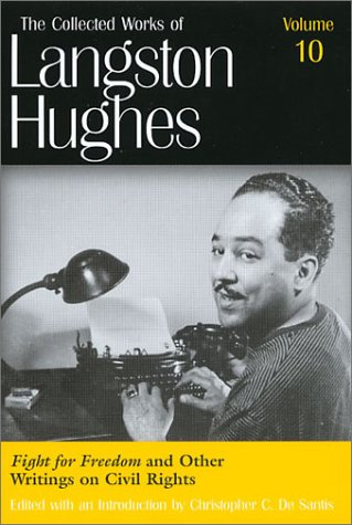 Fight for Freedom and Other Writings on Civil Rights (Collected Works of Langston Hughes, Vol 10)