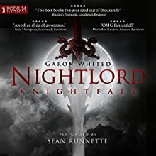 Knightfall: Nightlord, Book 4 Audiobook by Garon Whited Narrated by Sean Runnette