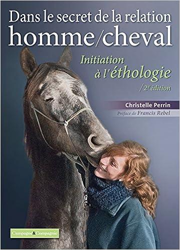 Book's Cover of Dans le secret de la relation homme/cheval: Initiation à l'éthologie (Français) Broché – 14 décembre 2016