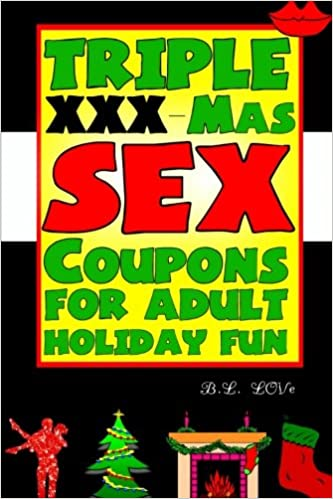 Triple XXX-Mas Sex Coupons For Adult Holiday Fun: B L Love