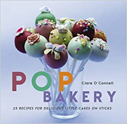 POP Bakery: 25 delicious little cakes on sticks