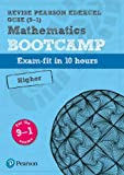 Revise Edexcel GCSE (9-1) Mathematics Higher Bootcamp: exam-fit in 10 hours