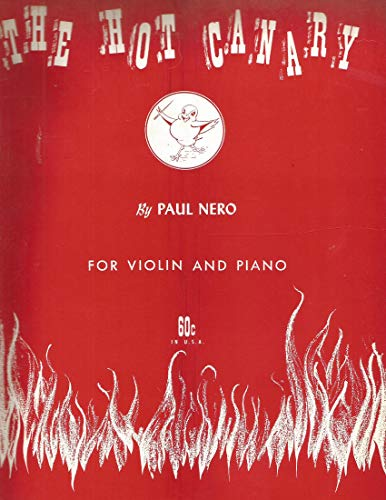The Hot Canary for Violin and Piano by Paul Nero (Hot Canary Sheet Music)