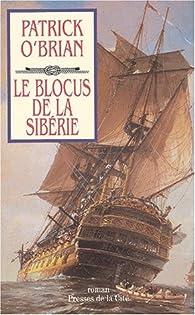 Les Aventures de Jack Aubrey, Tome 18 : Le Blocus de la Sibérie  par Patrick O'Brian