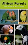 African Parrots, Rick Jordan and Jean Pattison, 0888394446