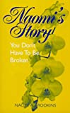 img - for Naomi's Story: You Don't Have to Be Broken book / textbook / text book