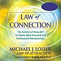 Law of Connection: The Science of Using NLP to Create Ideal Personal and Professional Relationships Hörbuch von Michael Losier Gesprochen von: Michael Losier