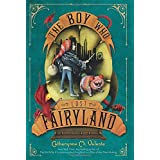 The Boy Who Lost Fairyland (Fairyland, 4)
