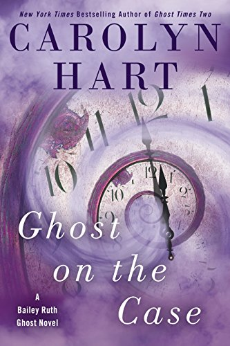 Ghost on the Case (A Bailey Ruth Ghost Novel)