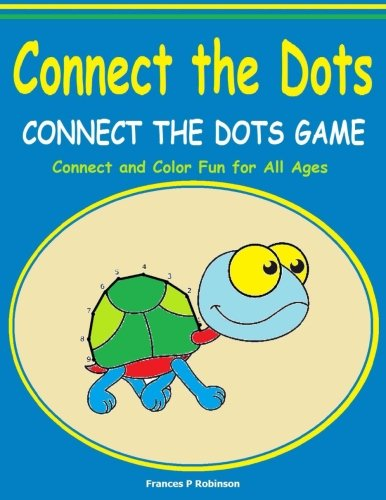 Connect the Dots: Connect the Dots Game - Fun for Preschool and Kids of all Ages - Connect the Dot to Dot and Coloring P