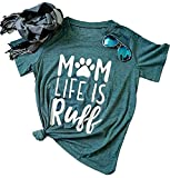 Mom Life is Ruff T-Shirt Women's Funny Dog Paw O Neck Short Sleeve Tops Blouse Size US S/Tag M