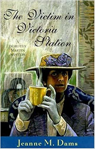 The Victim in Victoria Station (A Dorothy Martin Mystery)