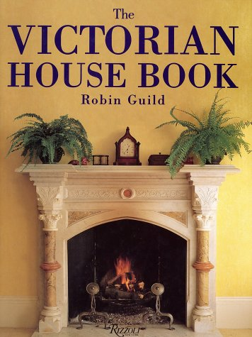 The Victorian House Book (Victorian House)