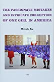 img - for The Passionate Mistakes and Intricate Corruption of One Girl in America (Semiotext(e) / Native Agents) book / textbook / text book