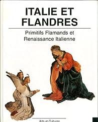 Italie et Flandres dans la Peinture du XVé Siècle par Liana Castelfranchi