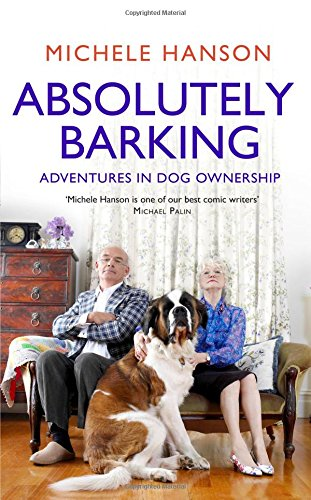 READ Absolutely Barking: Adventures in Dog Ownership RAR