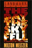 The Day the Sky Fell, Milton Meltzer, 0375922504