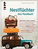 Nestflüchter - Das Handbuch: Jetzt alles selber machen