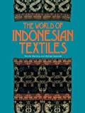 The World of Indonesian Textiles, Wanda Warming and Michael E. Gaworski, 4770016115