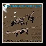 Live At Southpaw - Hello Coney Island, Goodbye by The Band Of Holy Joy