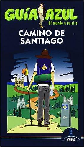 Guia Azul Camino de Santiago (Guias Azules): Amazon.es: García ...