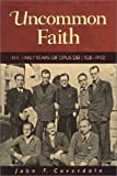 img - for Uncommon Faith: The Early Years of Opus Dei, 1928-1943 book / textbook / text book