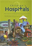 img - for Designing the World's Best: Children's Hospitals 2-The Future of Healing Environments (Volume 2) book / textbook / text book
