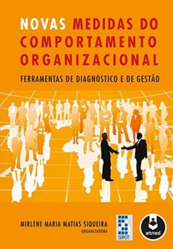 Novas Medidas do Comportamento Organizacional. Ferramentas de Diagnóstico e de Gestão