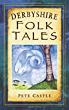 """Derbyshire Folk Tales"" av Pete Castle"