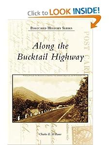 Along the Bucktail Highway (Postcard History: Pennsylvania) Charles E. Williams