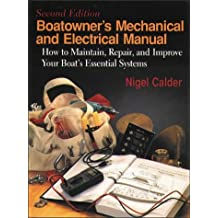 Boatowner's Mechanical & Electrical Manual: How to Maintain, Repair, and Improve Your Boat's Essential Systems